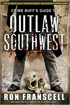 Crime Buff's Guide To OUTLAW SOUTHWEST