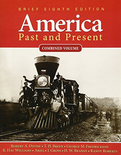 America Past And Present, Brief Edition, Combined Volume (8th Edition)