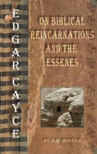 Edgar Cayce On Biblical Reincarnations and the Essenes