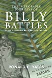 The Improbable Journeys of Billy Battles: Book 2, Finding Billy Battles trilogy (Volume 2)