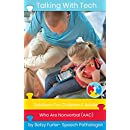 TALKING WITH TECH: Solutions for Children and Adults Who Are Nonverbal (AAC) (Technology, iPads and Apps That Improve Lives)