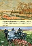 Bloembollen in Holland 1860-1919 : De Ontwikkeling Van de Bloembollensector Met Een Doorkijk Naar de 21ste Eeuw, Timmer, Maarten, 9061942101