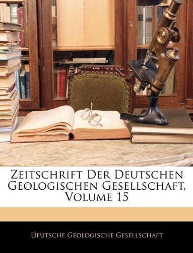 Download Zeitschrift Der Deutschen Geologischen Gesellschaft, XV Band (German Edition) PDF