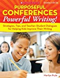 Purposeful Conferences--Powerful Writing!, Marilyn Pryle, 0545011175