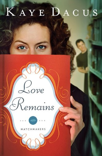 Love Remains (The Matchmakers Book 1)