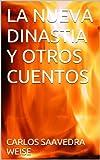 img - for LA NUEVA DINASTIA Y OTROS CUENTOS (Spanish Edition) book / textbook / text book