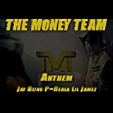 The Money Team Anthem (feat. P-Reala & Lil Jamez) [Explicit]