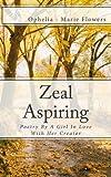 Zeal Aspiring, Ophelia -Marie Flowers, 1477503552