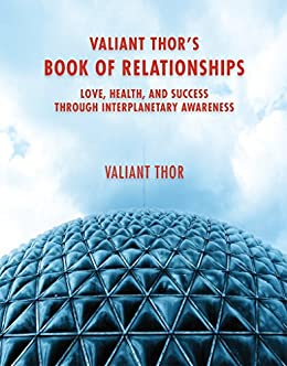 Valiant thors book of relationships love health and success valiant thors book of relationships love health and success through interplanetary awareness by fandeluxe Images