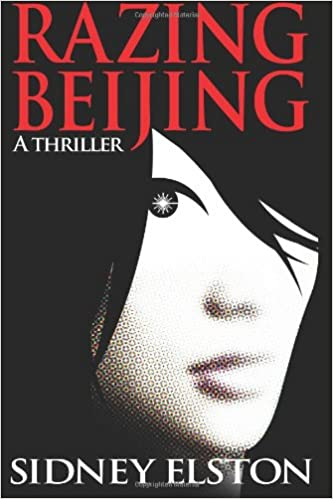 Razing Beijing: A Thriller