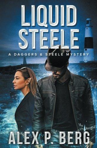 Liquid Steele (Daggers & Steele) (Volume 9) pdf