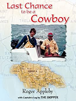 Last Chance to be a Cowboy by [James, John, Roger Appleby]