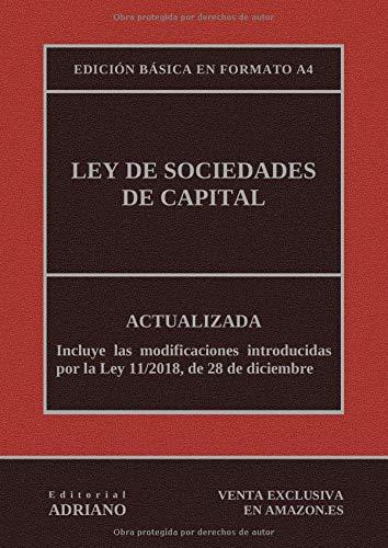 Ley de Sociedades de Capital (Edición básica en formato A4): Actualizada, incluyendo la última reforma recogida en la descripción por Editorial ADRIANO