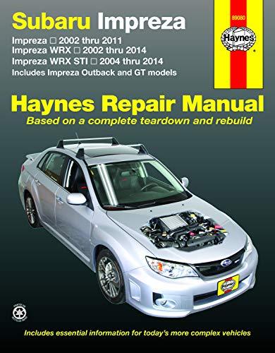 Subaru Impreza (02-11), Impreza Wrx (02-14) & Impreza Wrx Sti (04-14) (Includes Impreza Outback and GT Models) Techn