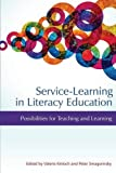 Service-Learning in Literacy Education, Valerie Kinloch and Peter Smagorinsky, 1623964997