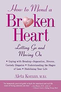 6 Steps to Healing a Broken Heart: