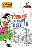 Tournage al Alcázar de Sevilla - collection Tip Tongue - A2 intermédiaire - dès 12 ans