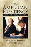 img - for The American Presidency and the Social Agenda by Byron W. Daynes (2000-11-07) book / textbook / text book
