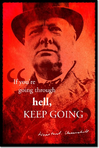 Winston Churchill Art Print When You're Going Through Hell Photo Poster Unique Gift Quote