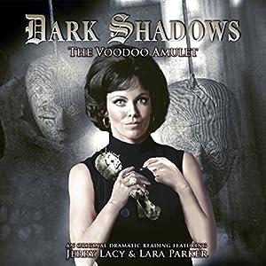 Dark Shadows - The Voodoo Amulet Audiobook