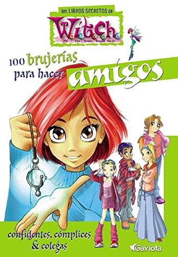 1.WITCH/100 BRUJERIAS PARA HACER AMIGOS (LIBROS SECRETOS) pdf epub