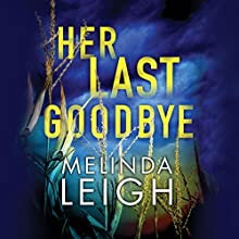 Her Last Goodbye: Morgan Dane, Book 2 Audiobook by Melinda Leigh Narrated by Cris Dukehart