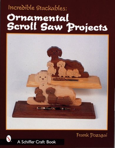 Atlantic Stackable - Incredible Stackables: Ornamental Scroll Saw Projects (Schiffer Craft Book) by Frank Pozsgai (2005-02-07)