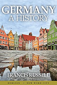 Germany: A History by [Russell, Francis]