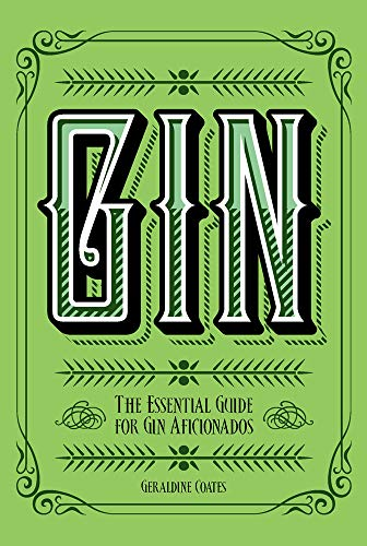 Gin The Essential Guide for Gin Aficionados [Coates, Geraldine] (Tapa Dura)