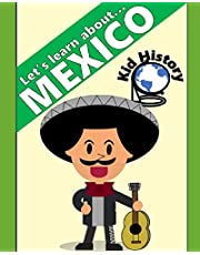 Let's Learn About Mexico: Kid History: Making learning fun!