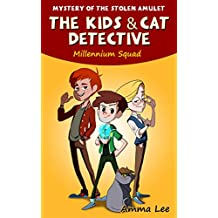 Children's Book : The Millennium Squad 1: Mystery of the Stolen Amulet (Mysteries, Spy Kids, Cat Detective, Book for kids ages 9 12)