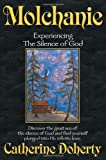 Molchanie: Experiencing the Silence of God (Madonna House Classics) (Vol 4)