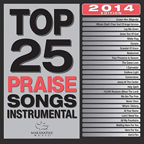 Top 25 Praise Songs: Instrumental by Maranatha! Instrumental