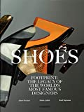 Shoes: Footprint: The Legacy of the World's Most Famous Designers by