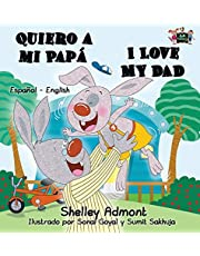 Quiero a mi Papá I Love My Dad: Spanish English Bilingual Book