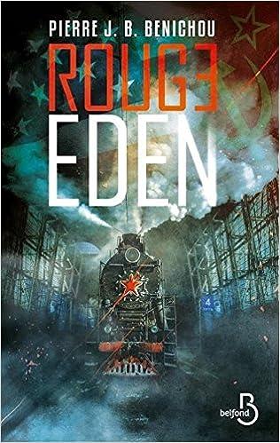 Rouge Eden (2017) - Pierre J.B. Benichou