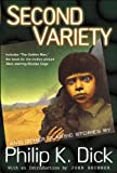 Second Variety (Collected Stories of Philip K. Dick, Vol. 3) at Amazon