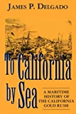 To California by Sea, James P. Delgado, 1570031533