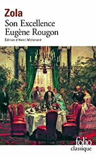 Rougon-Macquart : [6] : Son Excellence Eugène Rougon, Zola, Émile