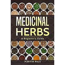 Medicinal  Herbs: A Beginner's Guide (healing, herbal, grow, Alternative Medicine)
