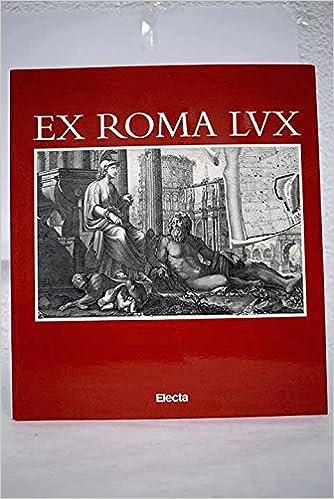 Ex Roma lux: La Roma antigua en el Renacimiento y el Barroco ...