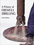 A Primer of Oilwell Drilling, Baker, Ron, 0886981948