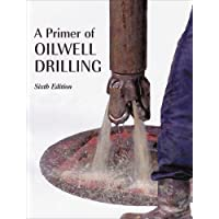 A Primer of Oilwell Drilling: A Basic Text of Oil and Gas Drilling