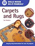 Dolls House Do-It-Yourself: Carpets And Rugs: Carpets and Rugs: Step-by-step Instructions for More Than 25 Projects (Dolls' House Do-It-Yourself S.)