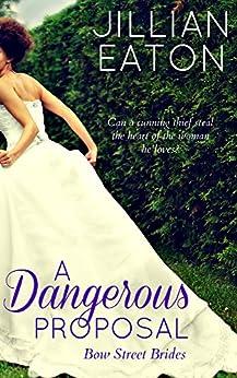 A Dangerous Proposal (Bow Street Brides Book 2) by [Eaton, Jillian]