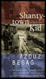 Front cover for the book Shantytown Kid by Azouz Begag