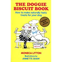 The Doggie Biscuit Book : Naturally Tasty Treats for Your Dog