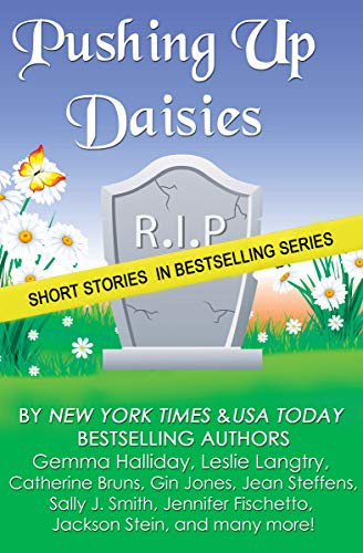 - Pushing Up Daisies: a Short Story Collection
