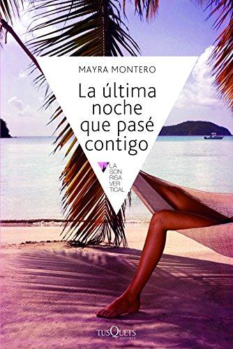 La Ultima Noche Que Pase Contigo / The Last Night I Spent With You (Spanish Edition) (Sonrisa Vertical)