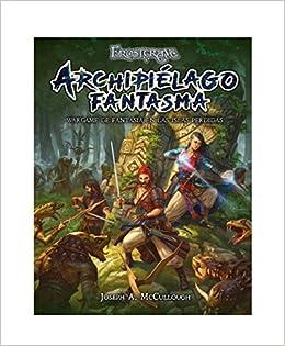 El Archipiélago Fantasma: Wargame de fantasía en las islas perdidas: Amazon.es: McCullough, Joseph A., García, Manuel Alfonso: Libros